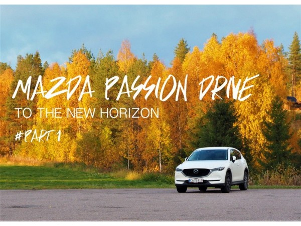 MAZDA PASSION DRIVE TO THE NEW HORIZON  #PART 1