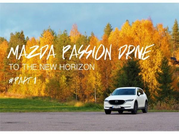 MAZDA PASSION DRIVE TO THE NEW HORIZON  #PART 1